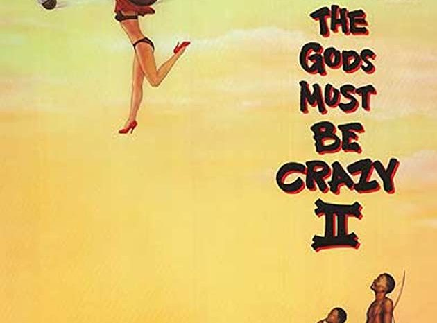 'The God's Must Be Crazy'